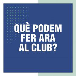 Què podem fer ara al Club?