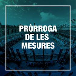 PRÒRROGA DE LES MESURES