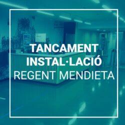 TANCAMENT INSTAL-LACIONS REGENT MENDIENT AGOST 2021